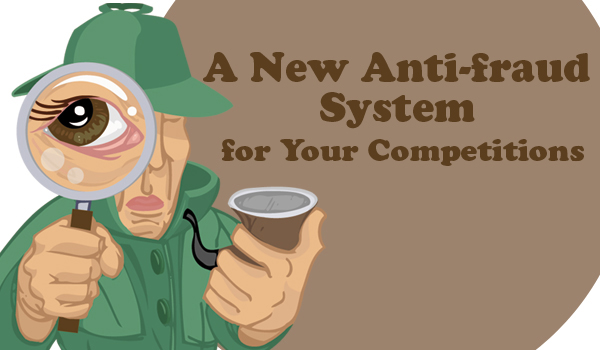 A New Anti-fraud System for Your Competitions