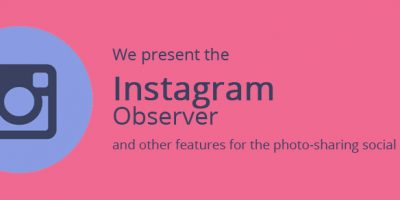 We present the Instagram Observer and other features for the photo-sharing social network