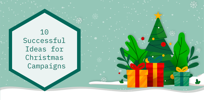 Christmas campaigns: ideas for christmas