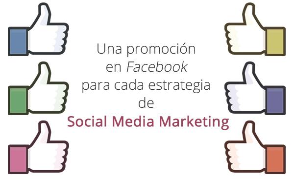 Una promo de Facebook para cada estrategia de Social Media Marketing