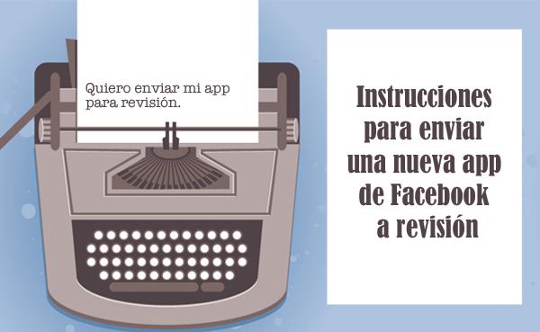 Instrucciones para enviar una app nueva a revisión de Facebook