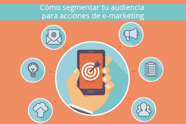Cómo segmentar tu audiencia para acciones de email marketing