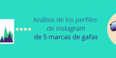 Análisis de los perfiles de Instagram de 5 marcas de gafas