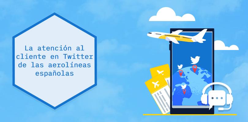 Aerolíneas españolas: atención al cliente en redes sociales