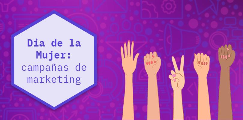 Campañas marketing Día de la Mujer