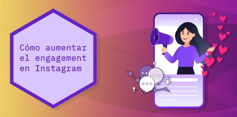 cómo aumentar el engagement en Instagram